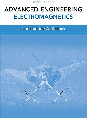 Advanced Engineering and Electromagnetics By Balanis, Constantine A.