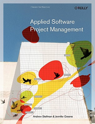 Applied Software Project Management By Stellman, Andrew/ Greene, Jennifer